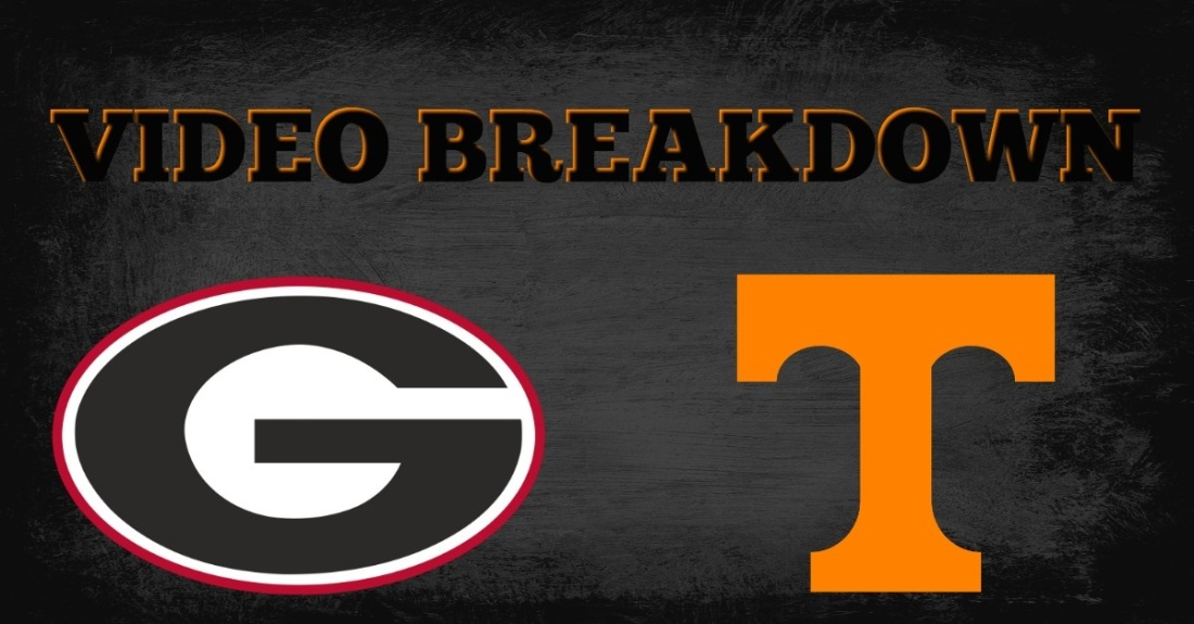 VIDEO BREAKDOWN TENN UGA